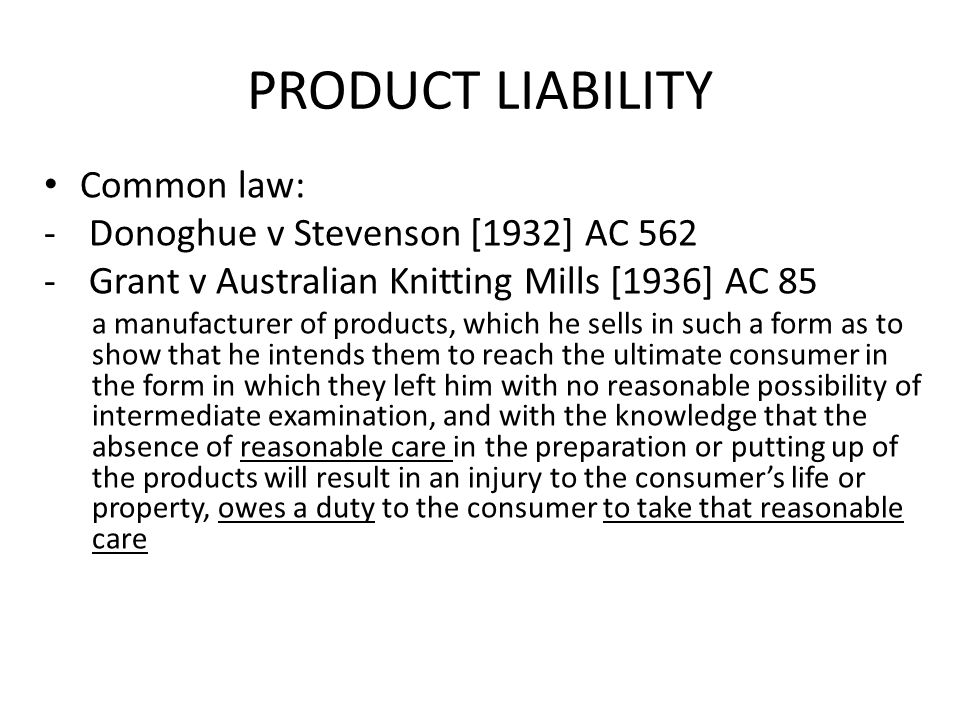 PRODUCT LIABILITY Common law: Donoghue v Stevenson [1932] AC 562